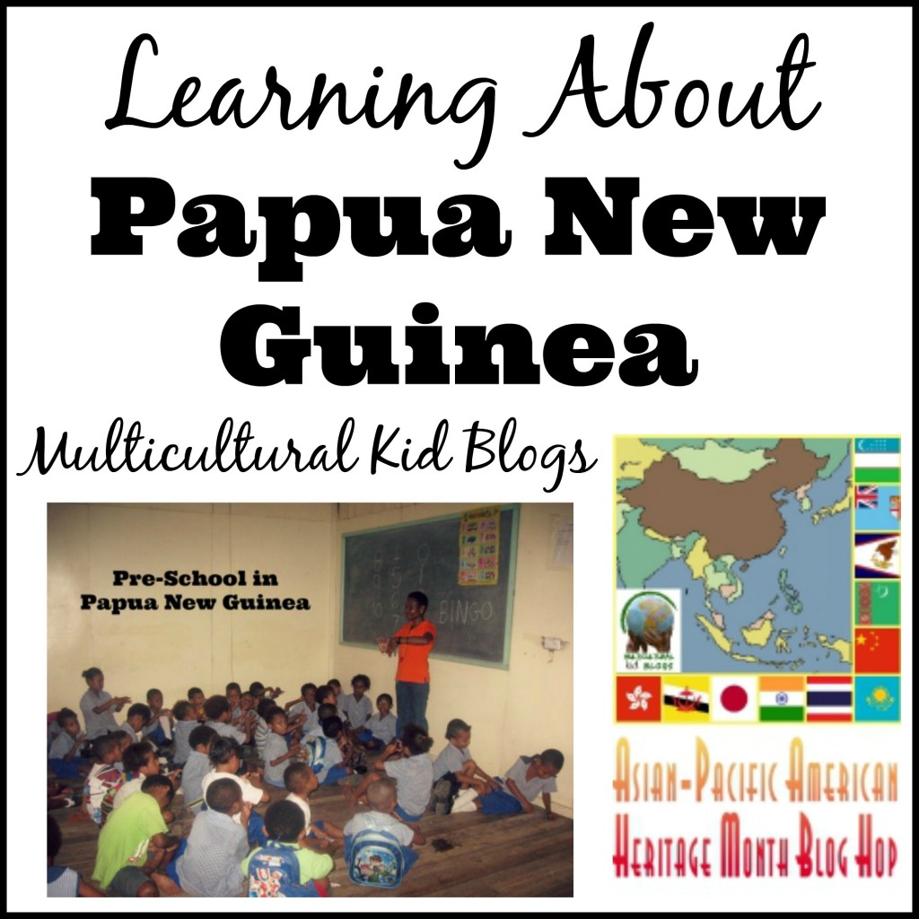 Learning About Papua New Guinea {Asian-Pacific American Heritage Month Blog Hop}