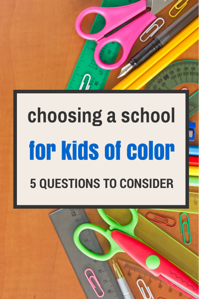 Choosing A School for Kids of Color: 5 Questions To Consider