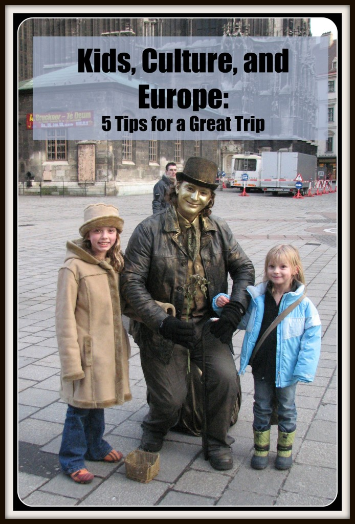 Kids, Culture, and Europe: 5 Tips for Promoting Cross-Cultural Education