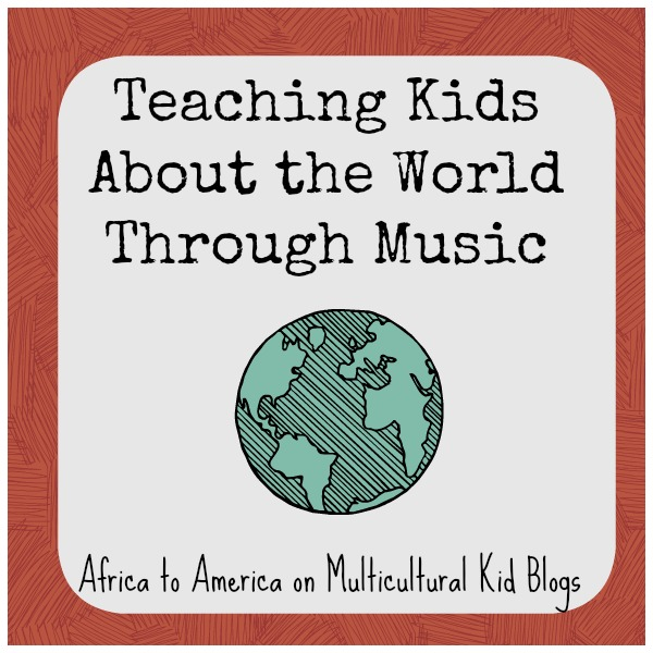 Teaching Kids About the World Through Music