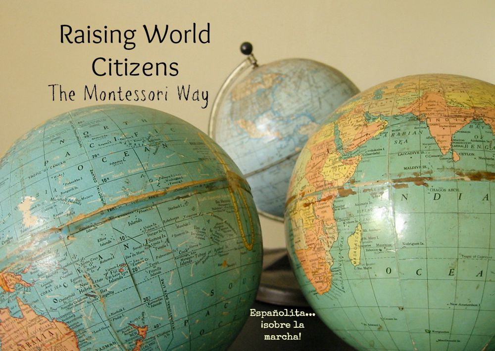 Raising World Citizens the Montessori Way | Multicultural Kid Blogs