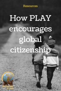 how play encourages global citizenship