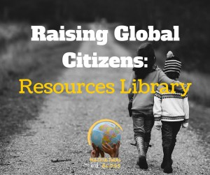 Resources for Raising Global Citizens