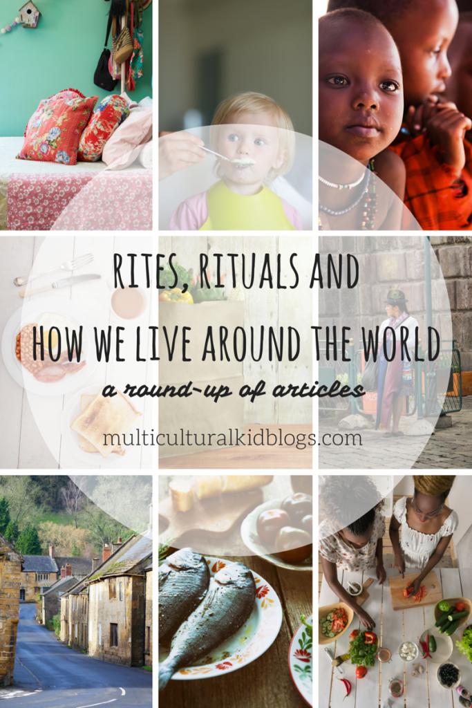 Rites, Rituals & How We Live Around the World {Round-Up}
