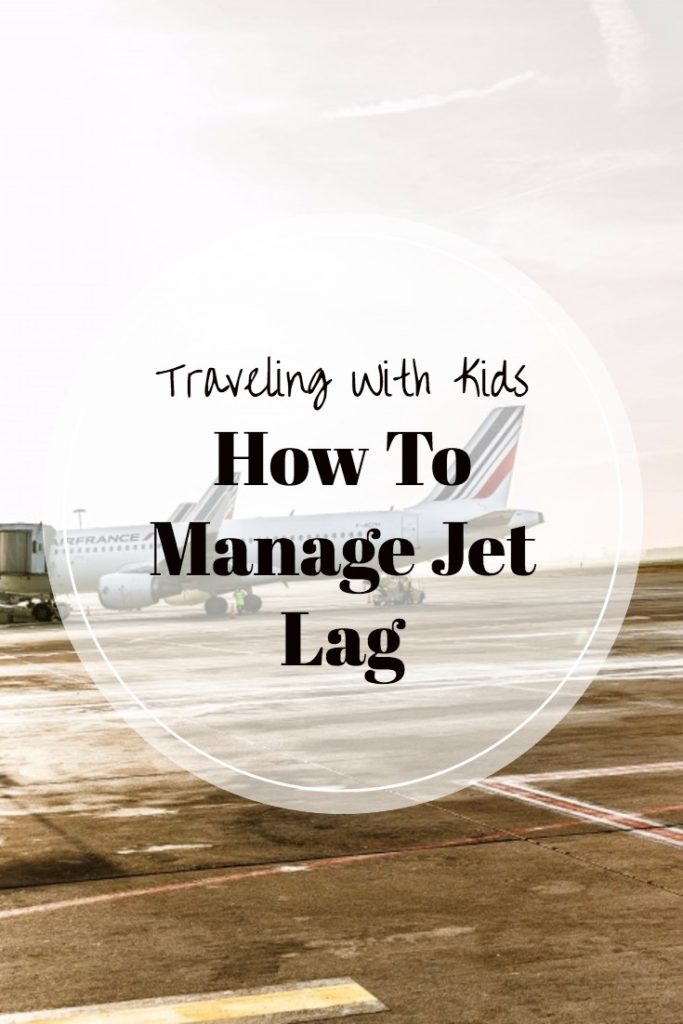 Traveling with Kids: How to Manage Jet Lag