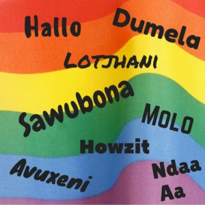 Hallo (Afrikaans); Dumela (Sepedi, Sesotho, Setswana); Lotjhani (IsiNdebele); Sawubona (IsiZulu, SiSwati); Molo (IsiXhosa); Howzit (English); Avuxeni (Xitsonga); Ndaa for male, Aa for female (Tshivenda). The Rainbow Nation | Multicultural Kid Blogs