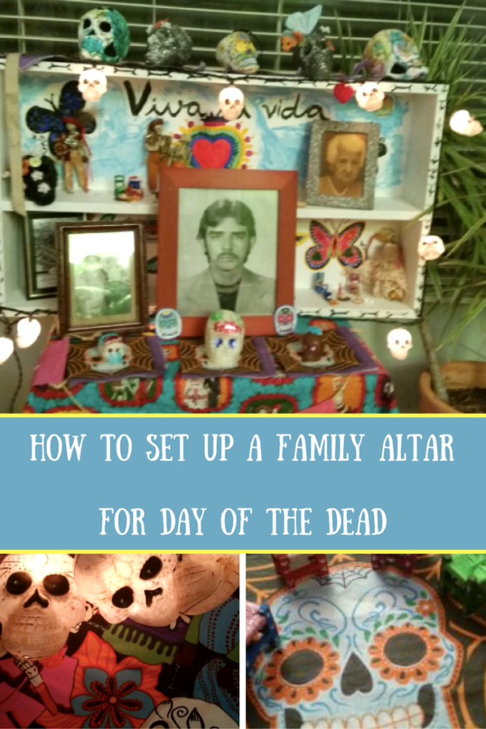 How To Set Up A Family Altar for Day of the Dead