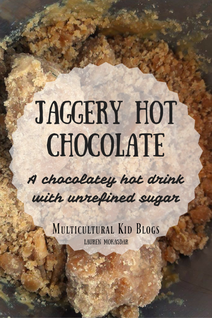 This winter try Jaggery Hot Chocolate, an Indian-inspired treat! | Multicultural Kid Blogs