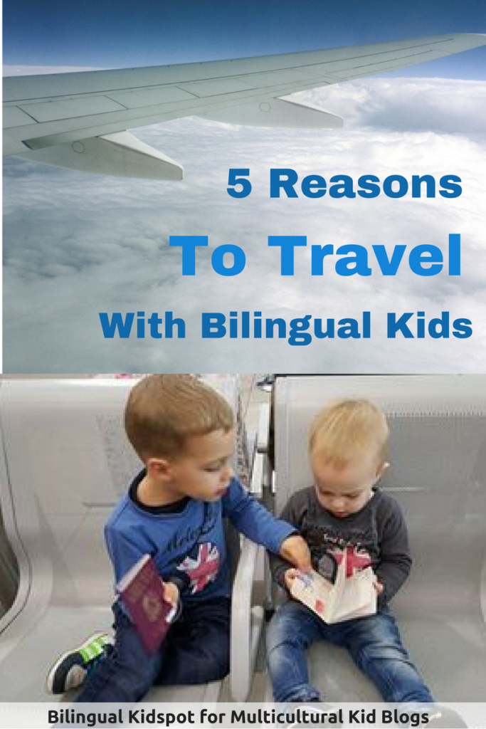 5 Reasons to Travel With your Bilingual Kids