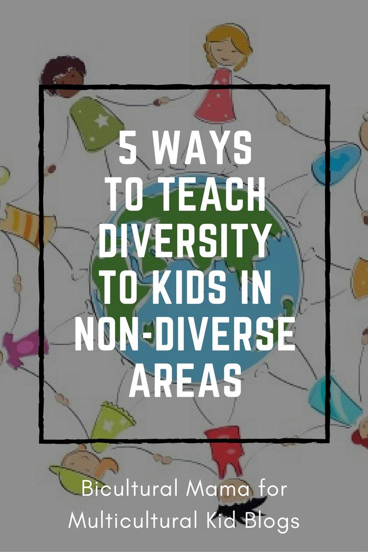 5 ways teach diversity to kids in non-diverse areas