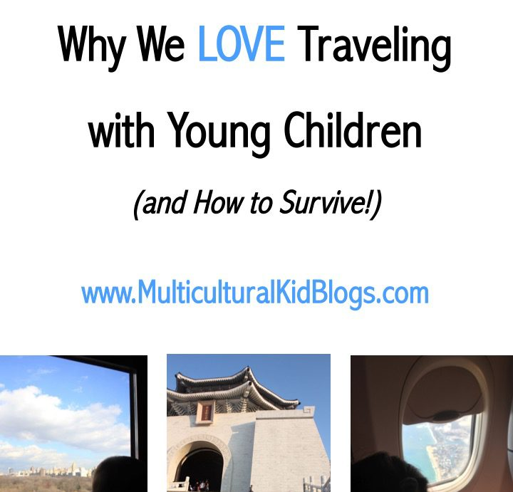 Why We LOVE Traveling with Young Children (and How to Survive!)