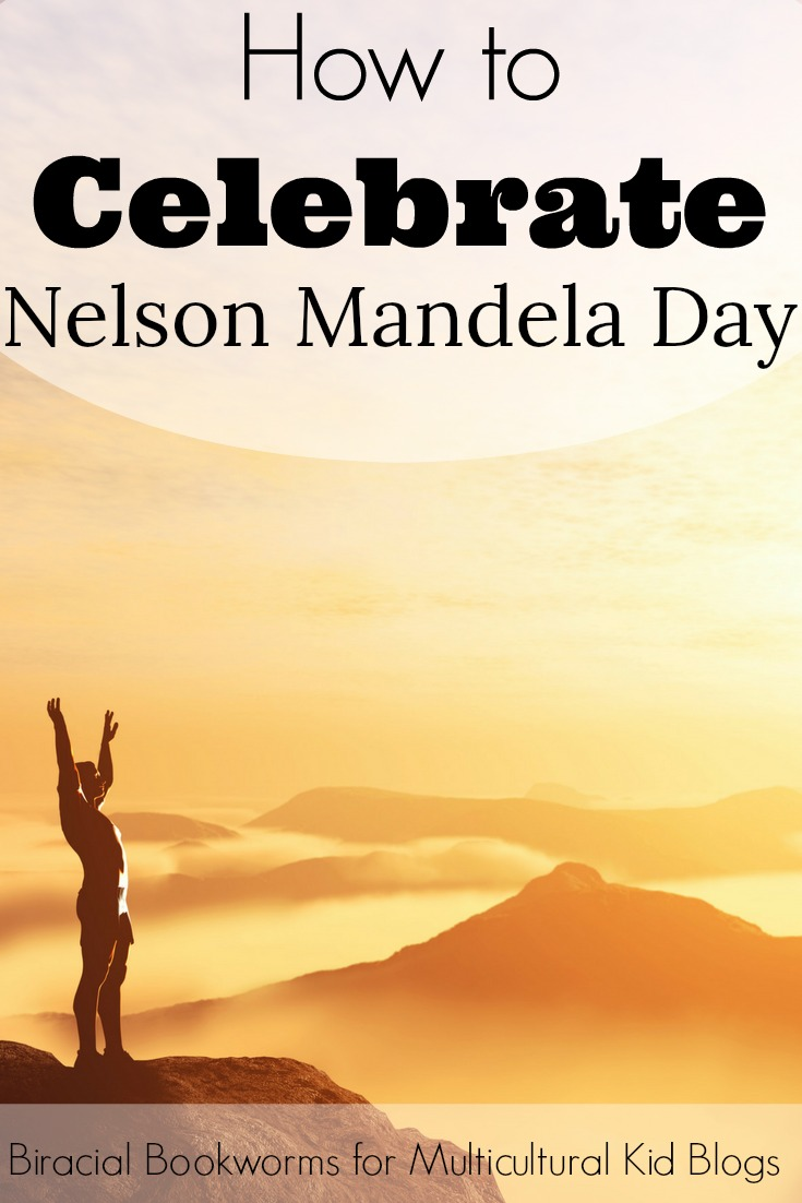 Everyone has the ability and the responsibility to change the world.  Here are a few ideas of how to celebrate Nelson Mandela Day and honor his legacy.