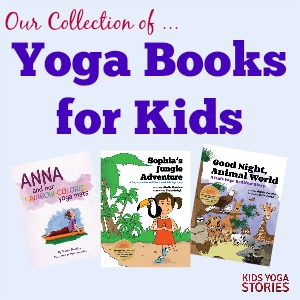 Our collection of yoga books for kids | Kids Yoga Stories