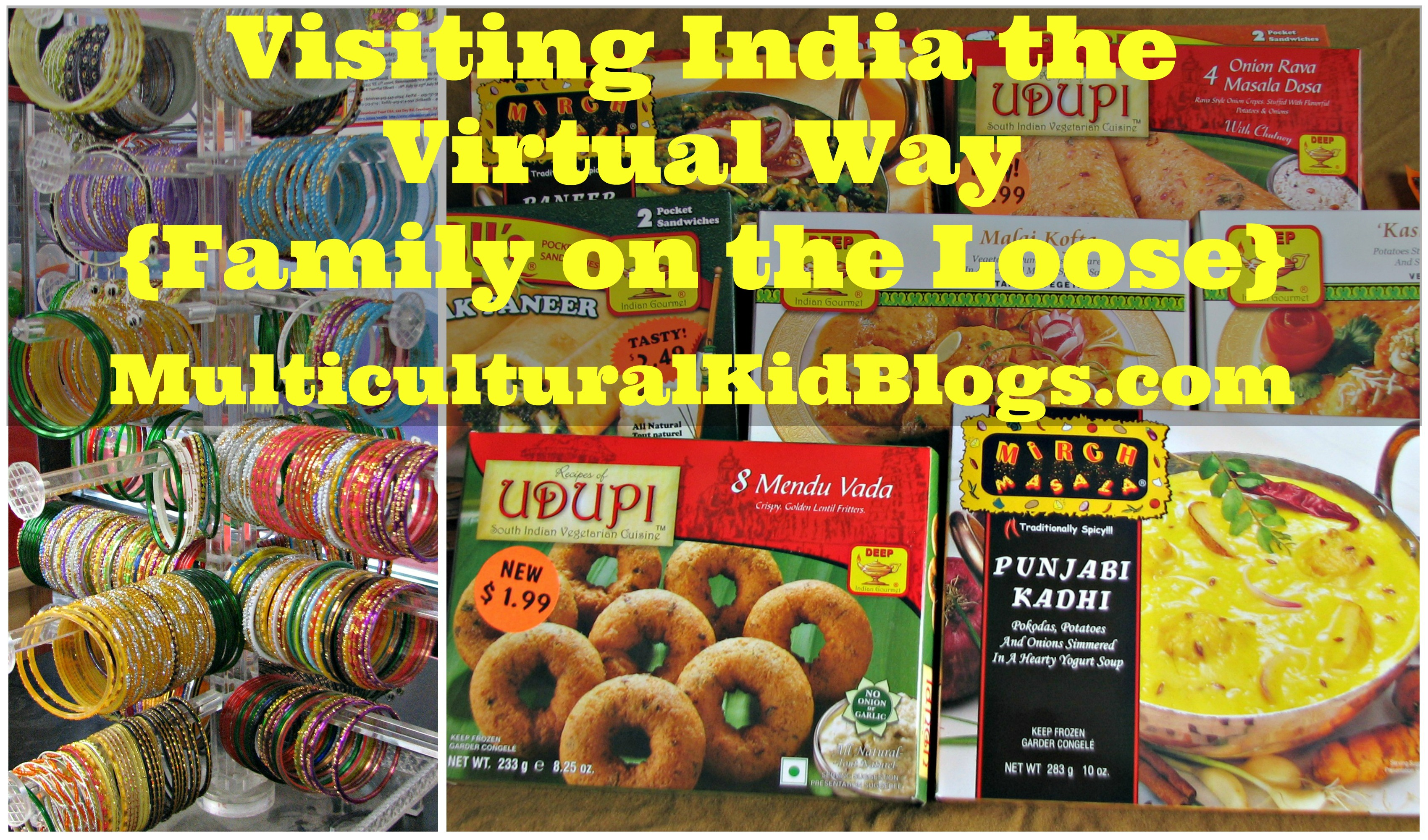 Visiting India the Virtual Way - Family on the Loose - Multicultural Kid Blogs