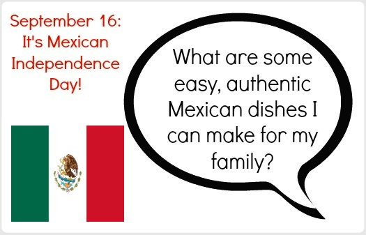 Easy, Authentic Mexican Food for your Family for Mexican Independence Day! {Multicultural Meal Plan Monday}