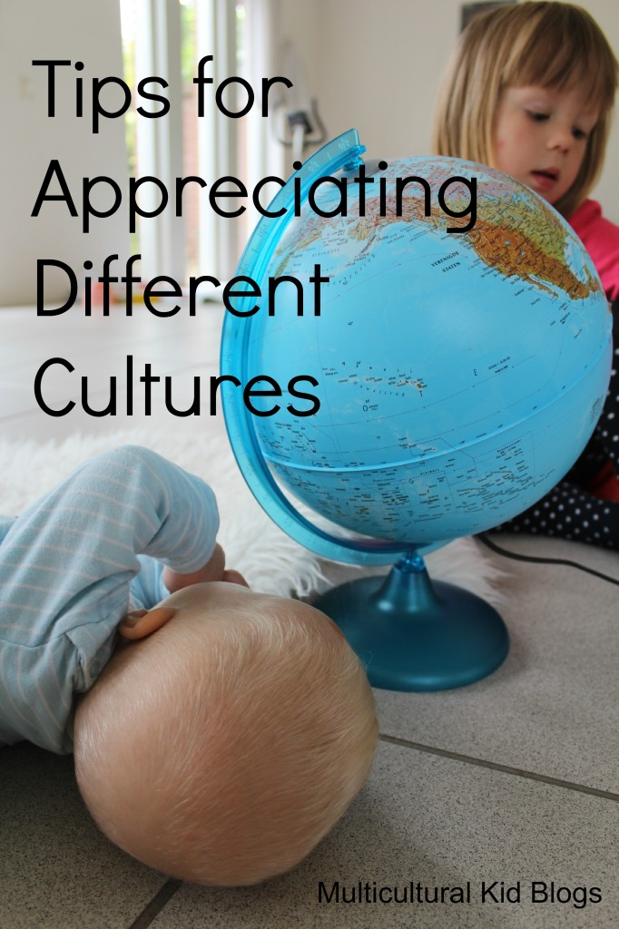 Tips for Appreciating Different Cultures