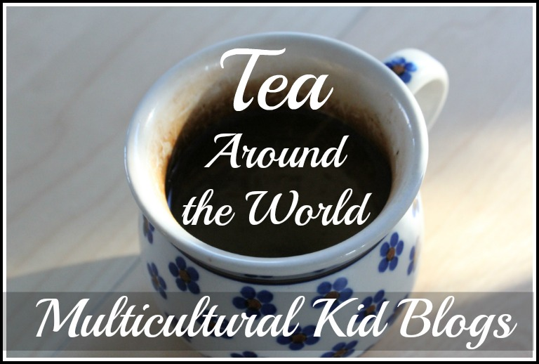 Tea Around the World | Multicultural Kid Blogs