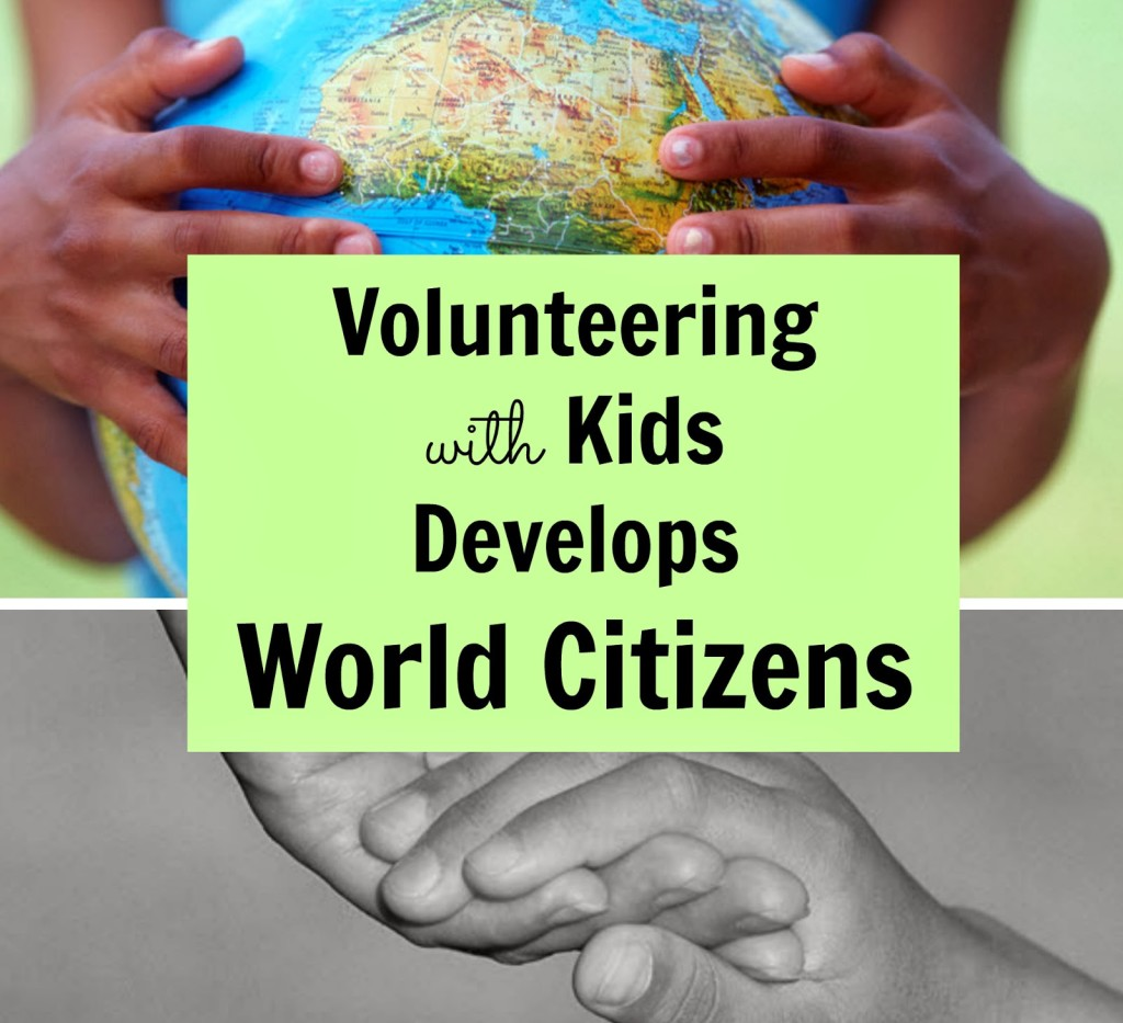 Volunteering with Kids Develops World Citizens: MLK Day of Service Blog Hop