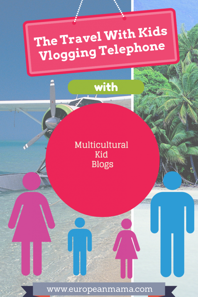 Multicultural Kid Blogs Vlogging Telephone {Travel with Kids}