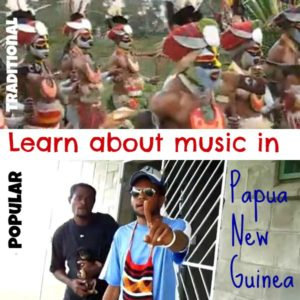 Exploring the Music of Papua New Guinea - Making Multicultural Music