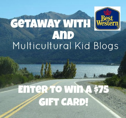 Getaway with Best Western and Multicultural Kid Blogs