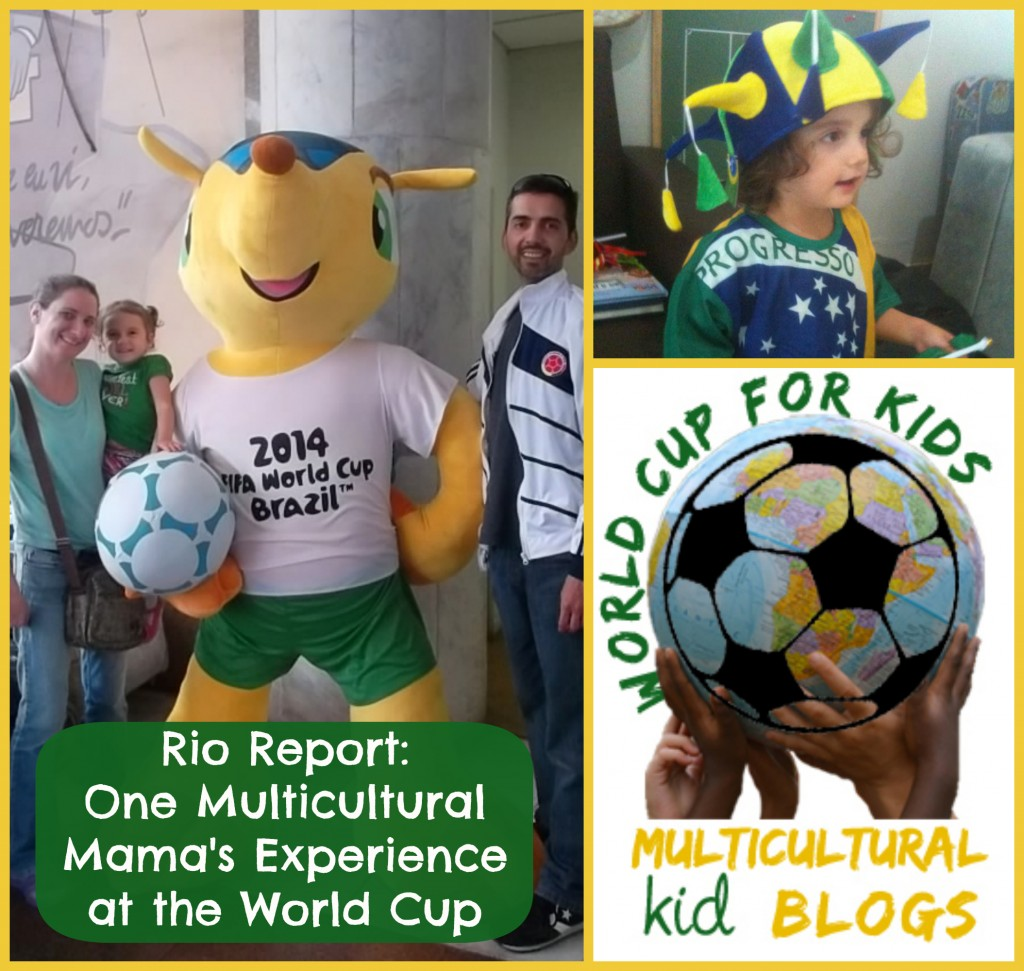 Rio Report: One Multicultural Mama's Experience at the World Cup