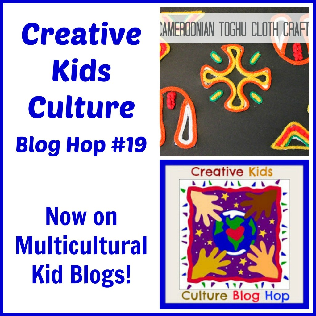 Creative Kids Culture Blog Hop #19 - Now on Multicultural Kid Blogs!