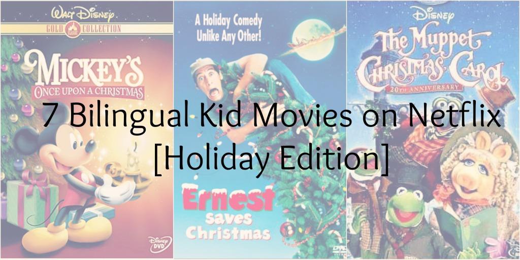 7 Bilingual Kid Movies on Netflix [Holiday Edition]