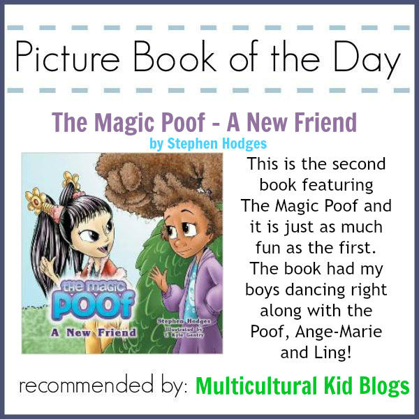 Celebrating Multicultural Children's Book: The Magic Poof - A New Friend {Picture Book of the Day} | Multicultural Kid Blogs
