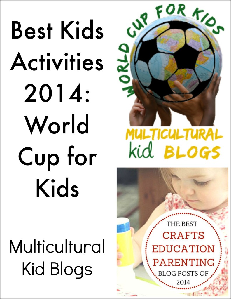 Best Kids Activities 2014: World Cup for Kids | Multicultural Kid Blogs