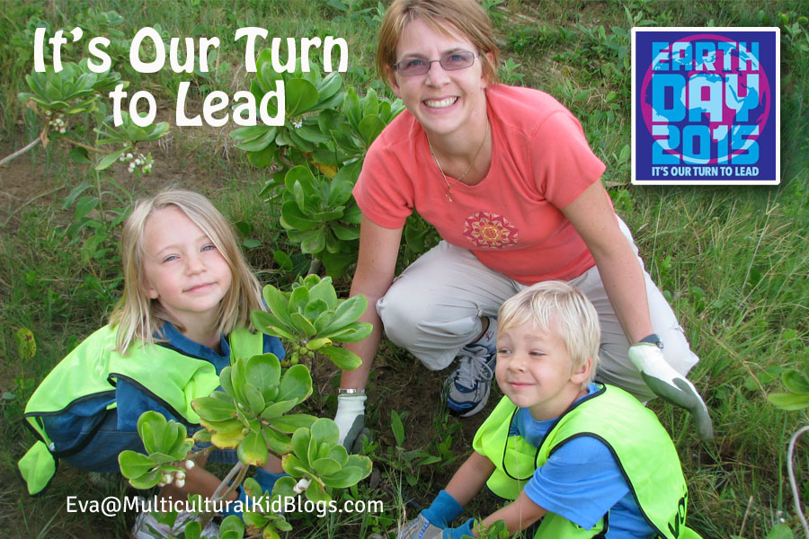 It's Our Turn to Lead: Earth Day 2015 by Eva@MulticulturalKidBlogs.com
