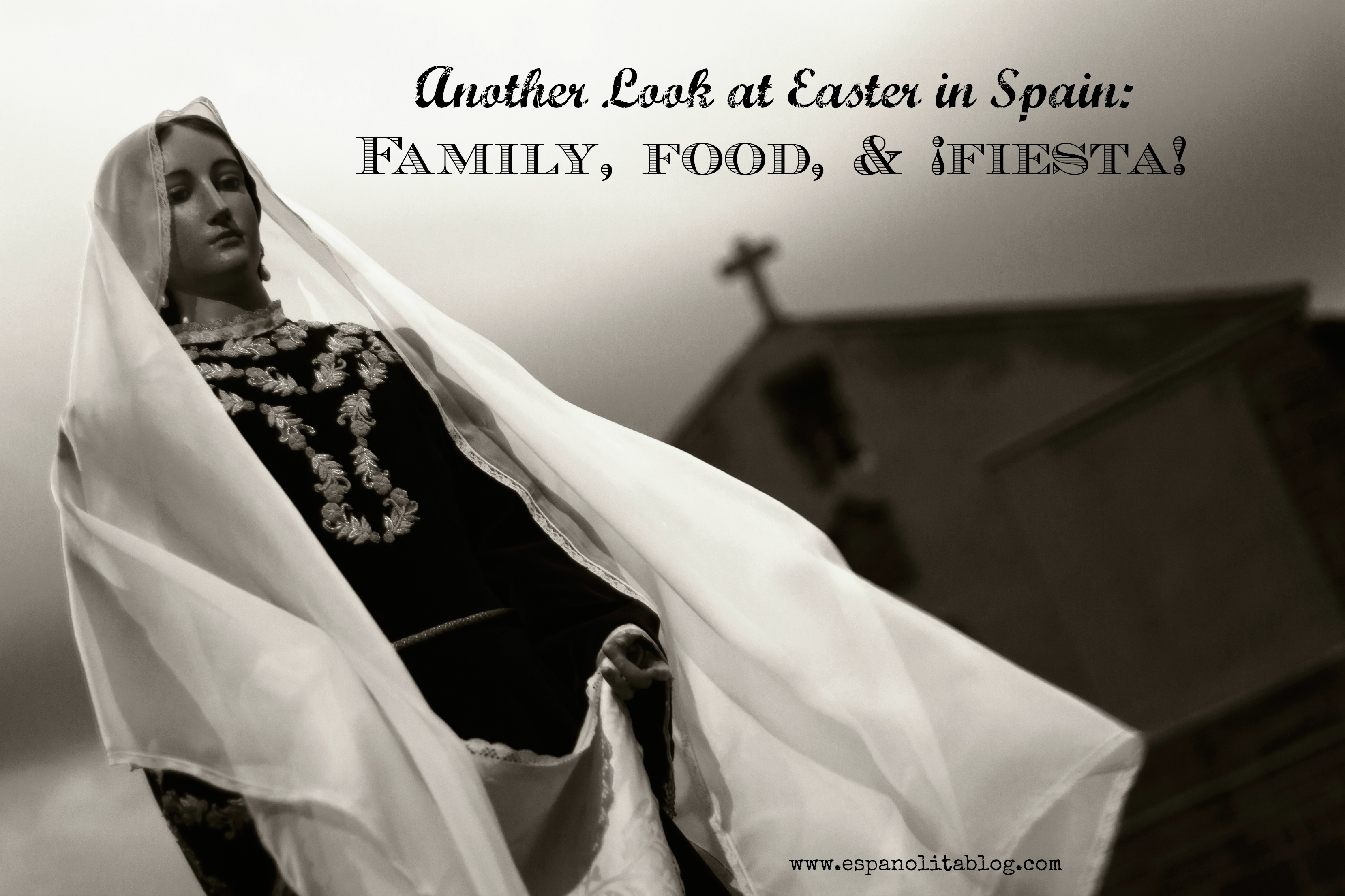 Another Look at Easter in Spain: Family, Food, and ¡Fiesta! | Multicultural Kid Blogs