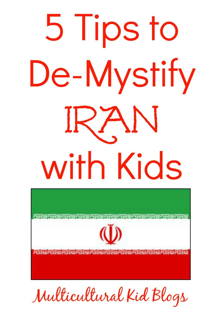 5 Tips to De-Mystify Iran with Kids | Multicultural Kid Blogs