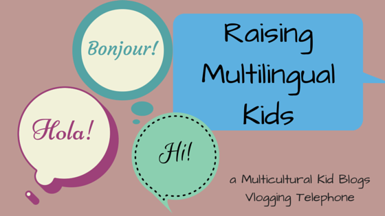Raising Multilingual Kids {Multicultural Kid Blogs Vlogging Telephone}