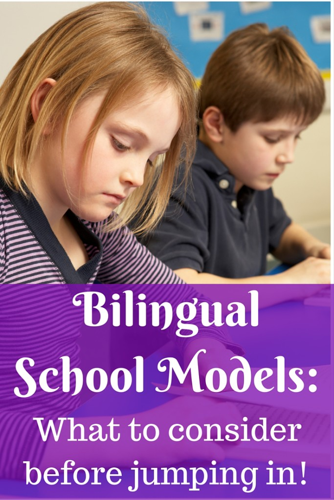 Bilingual School Models: What to consider before jumping in! | Multicultural Kid Blogs