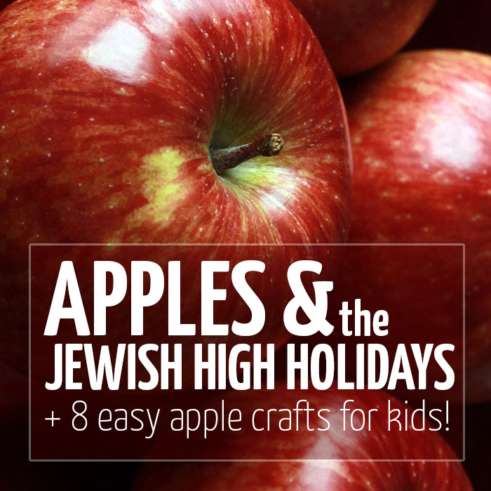Celebrating the Jewish High Holidays with children + 8 easy apple crafts for kids