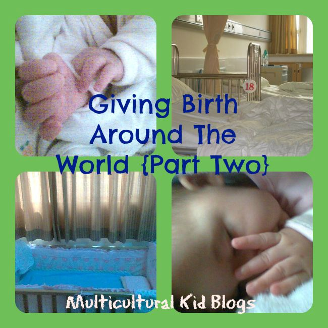 Birth Stories From Around the World {Part Two}