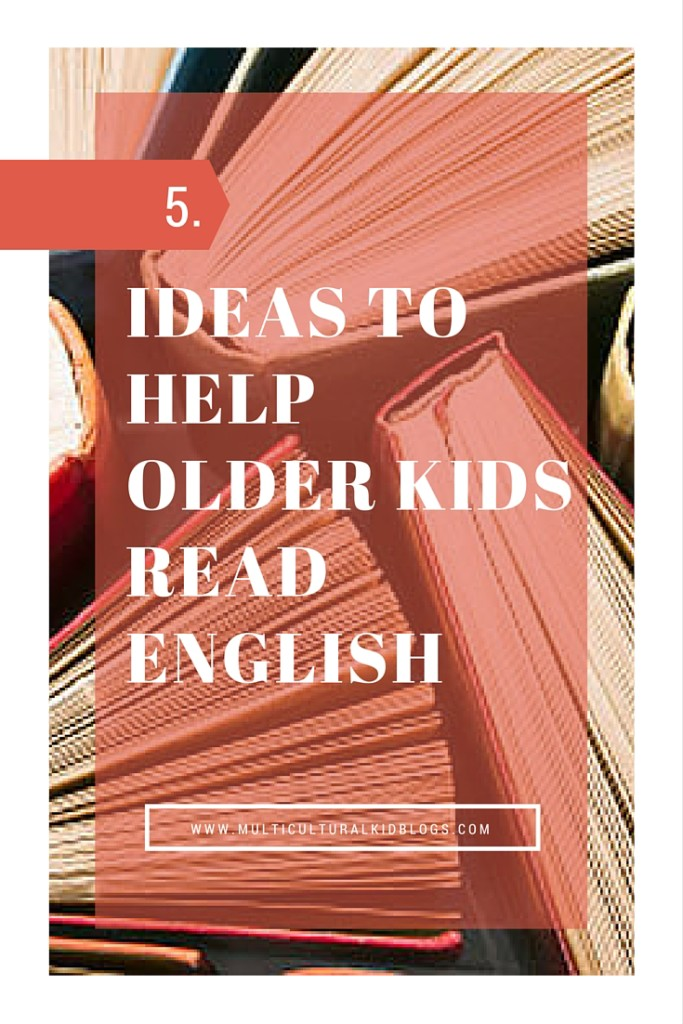 5 Ideas to Help Older Kids Read English
