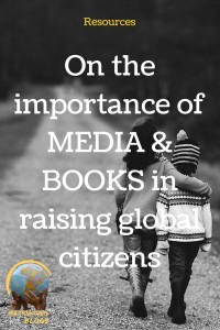on the importance of media and books in raising global citizens