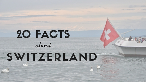 20 facts about Switzerland