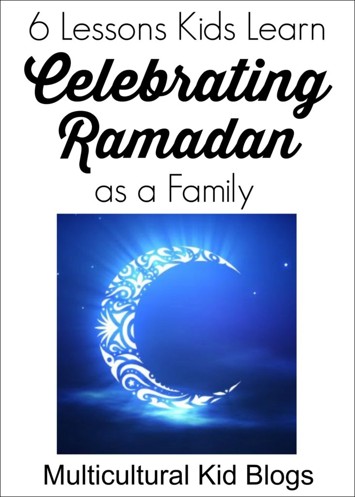 A father reflects on 6 lessons that kids learn celebrating Ramadan as a family