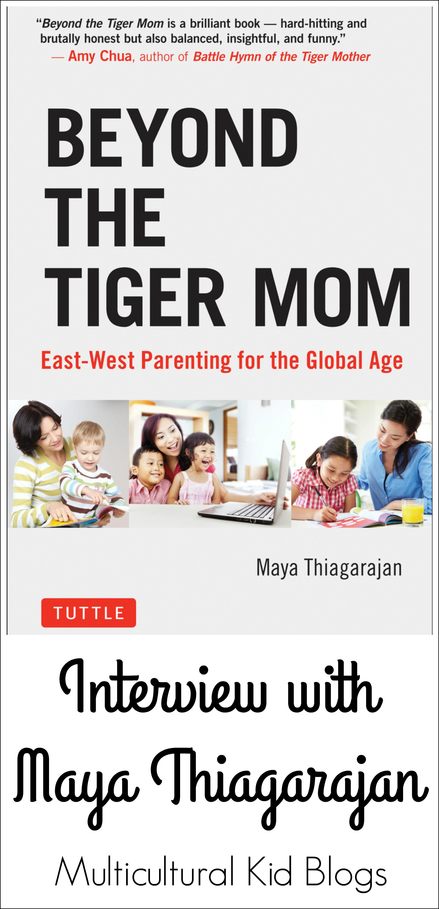 Beyond the Tiger Mom: Interview with Maya Thiagarajan ...