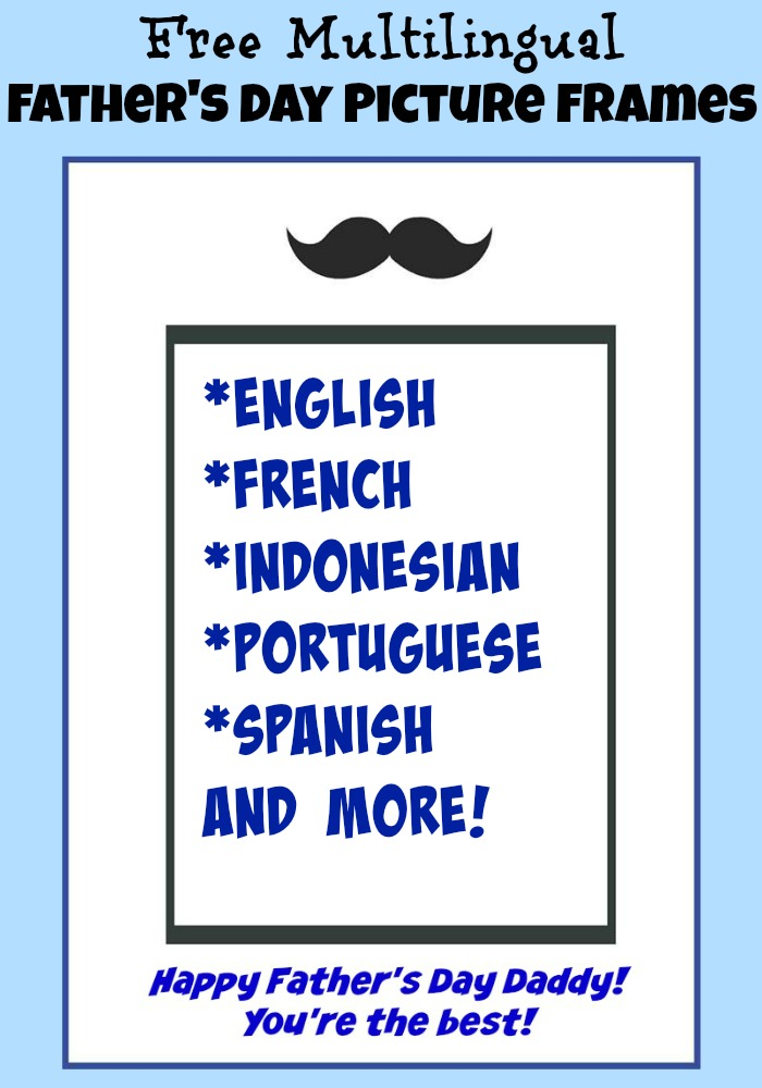 Free Multilingual Printable Father's Day Picture Frame | Multicultural Kid Blogs