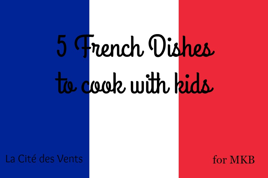 5 French Recipes to Cook with Kids