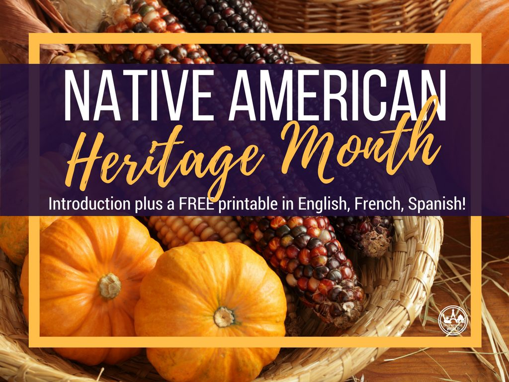 November is Native American Heritage Month. Grab this FREE trilingual printable in English, French and Spanish!