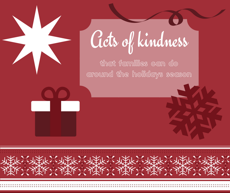 acts of kindness that families can do around holidays season