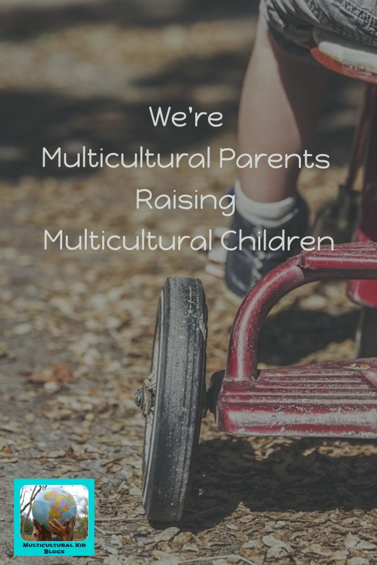 We're Multicultural Parents Raising Multicultural Kids