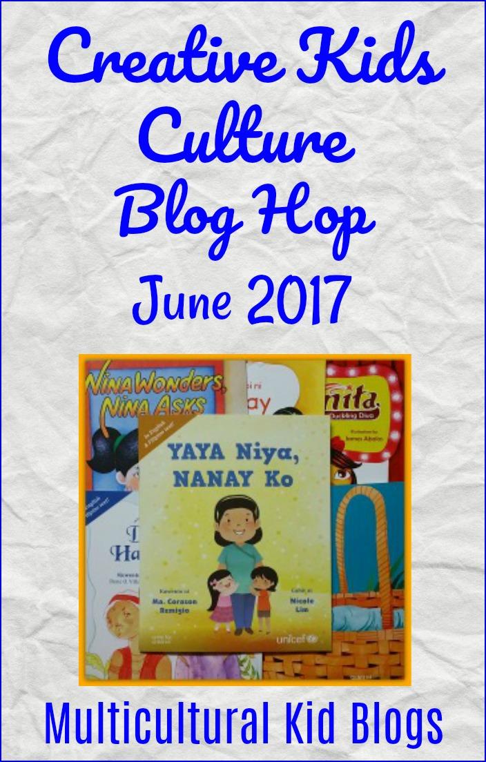 Creative Kids Cultural Blog Hop #52 (June 2017) | Multicultural Kid Blogs