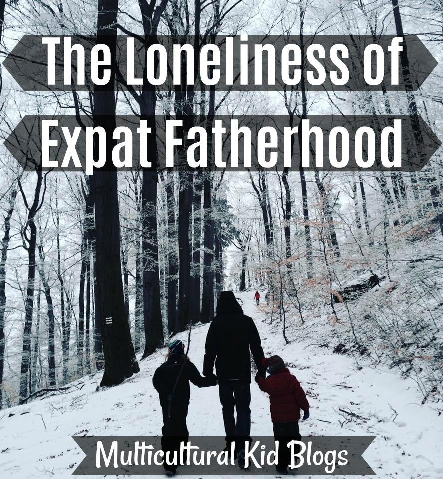 The Loneliness of Expat Fatherhood | Multicultural Kid Blogs