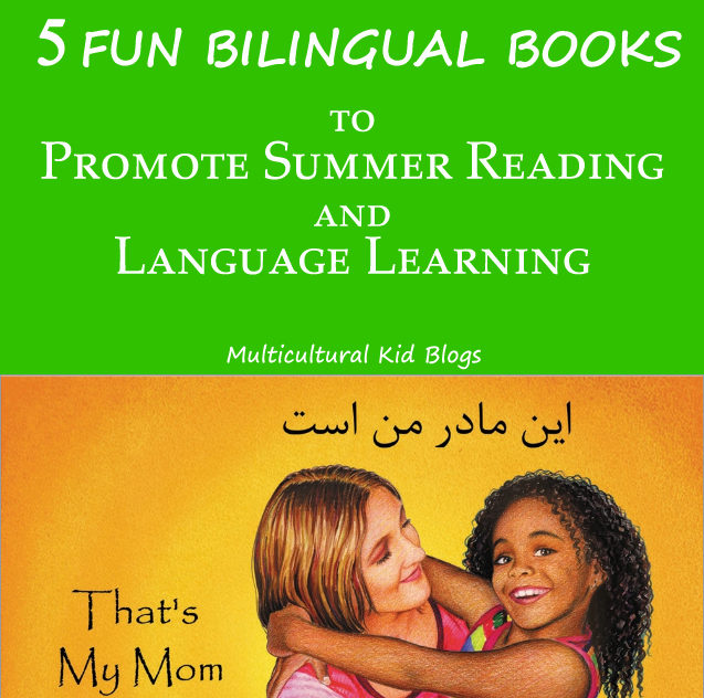 5 Fun Bilingual Books to Promote Summer Reading and Language Learning